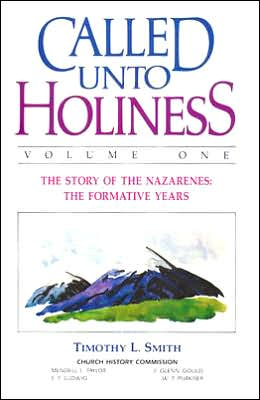 Called unto Holiness: The Story of the Nazarenes the Formative Years