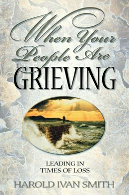 When Your People Are Grieving: Leading in Times of Loss