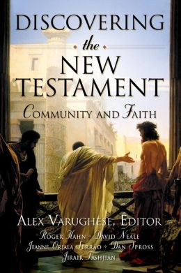 Discovering the New Testament: Community and Faith