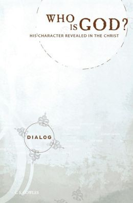 Who Is God?: His Character Revealed in the Christ