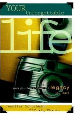 Your Unforgettable Life: Only You Can Choose the Legacy You Leave