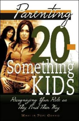 Parenting 20-Something Kids: Recognizing Your Role As They Find Their Way