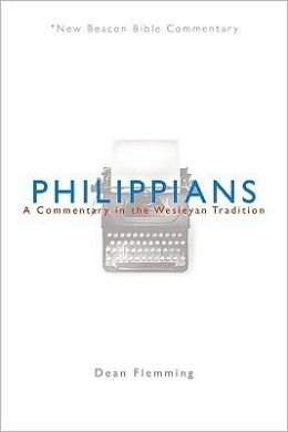 New Beacon Bible Commentary: Philippians: A Commentary in the Wesleyan Tradition