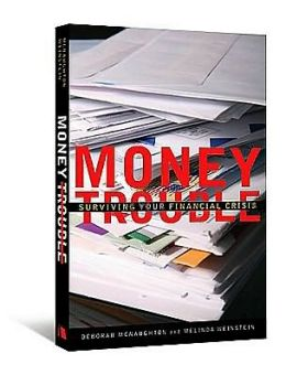 Money Trouble: Surviving Your Financial Crisis