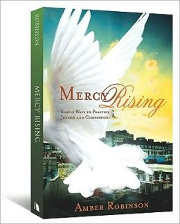 Mercy Rising: Simple Ways to Practice Justice and Compassion