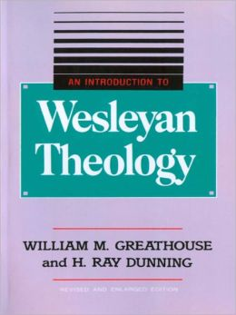 An Introduction to Wesleyan Theology