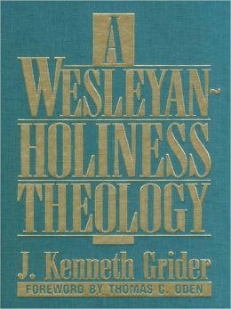A Wesleyan-Holiness Theology