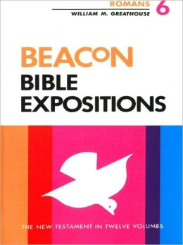 Beacon Bible Expositions, Volume 6: Romans