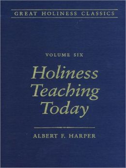 Great Holiness Classics, Volume 6: Holiness Teaching Today