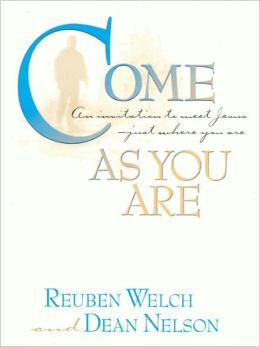 Come As You Are: An Invitation to Meet Jesus--Just Where You Are