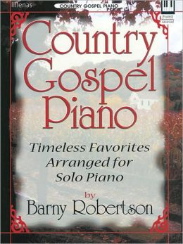 Country Gospel Piano: Timeless Favorites Arranged for Solo Piano