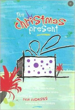 The Christmas Present: An Easy-to-Sing, Easy-to-Stage Christmas Musical for Children