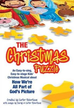 The Christmas Puzzle: An Easy-To-Sing, Easy-To-Stage Kids' Christmas Musical about How We're All Part of God's Picture