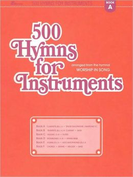 500 Hymns for Instruments: Clarinets, Tenor Saxophone, Baritone Treble Clef