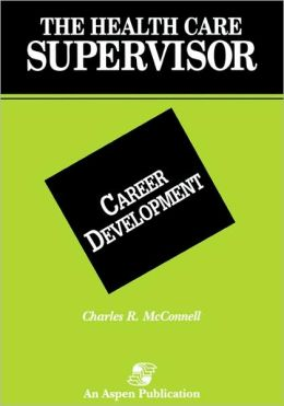 The Health Care Supervisor on Career Development