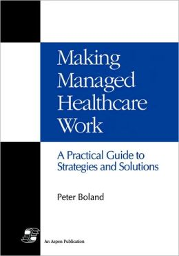 Making Managed Health Care Work