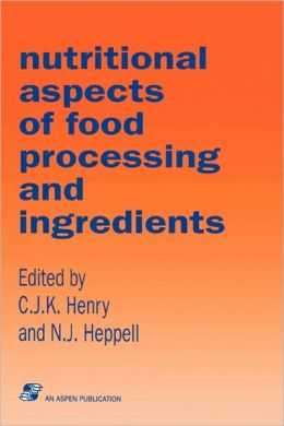 Nutritional Aspects of Food Processing and Ingredients