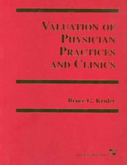 Valuation Of Physician Practices And Clinics