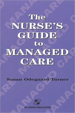 Nurse's Guide To Managed Care