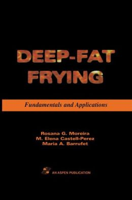 Deep Fat Frying: Fundamentals and Applications
