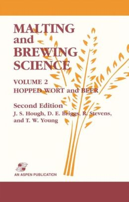 Malting and Brewing Science: Hopped Wort and Beer, Volume 2