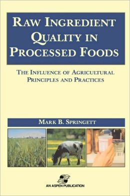 Raw Ingredients in the Processed Foods: The Influence of Agricultural Principles and Practices