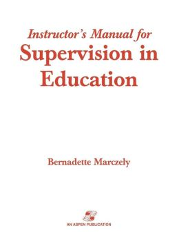 Instructor's Manual For Supervision In Education