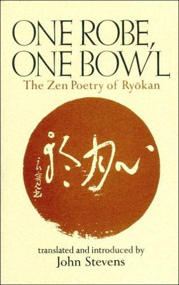 One Robe, One Bowl: Zen Poetry of Ryokan