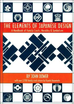 Elements of Japanese Design: A Handbook of Family Crests, Heraldry & Symbolism