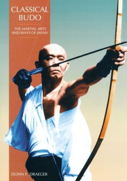 Classical Budo: The Martial Arts and Ways of Japan