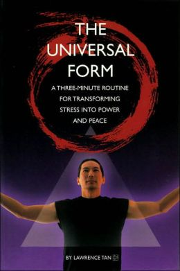 The Universal Form: Three-Minute Routine for Transforming Stress to Power and Peace