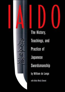 Iaido: History, Teaching and Practice of Japanese Swordsmanship
