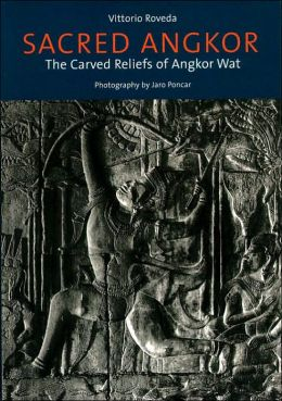 Sacred Angkor:The Carved Reliefs of Angkor Wat