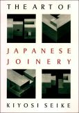 Book Cover Image. Title: The Art of Japanese Joinery, Author: Kiyosi Seike