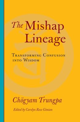 The Mishap Lineage: Transforming Confusion into Wisdom
