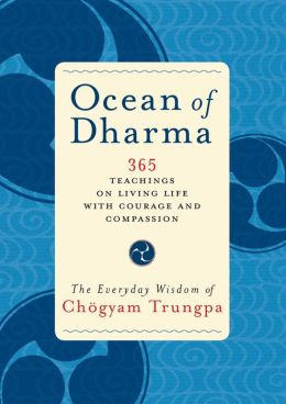Ocean of Dharma: The Everyday Wisdom of Chogyam Trungpa