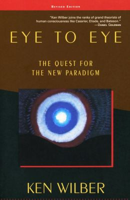 Eye to Eye: The Quest for the New Paradigm