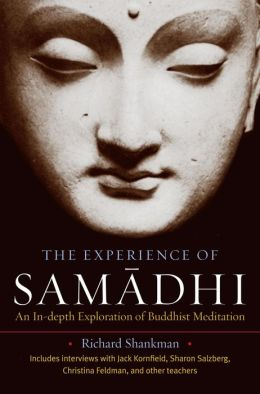 The Experience of Samadhi: An In-depth Exploration of Buddhist Meditation