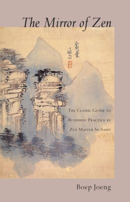 The Mirror of Zen: The Classic Guide to Buddhist Practice by Zen Master So Sahn