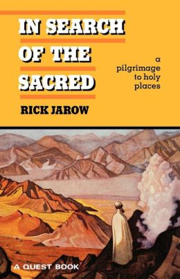 In Search of the Sacred: A Pilgrimage to Holy Places