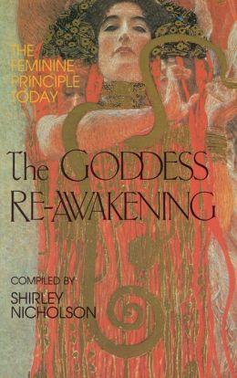 Goddess Re-Awakening: The Feminine Principle Today