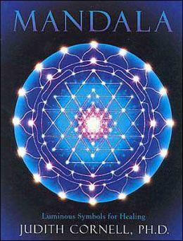 Mandala: Luminous Symbols for Healing