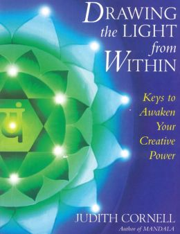 Drawing the Light from within Revised: Keys to Awaken Your Creative Power