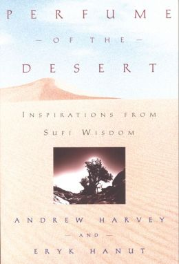 Perfume of the Desert: Inspirations from Sufi Wisdom