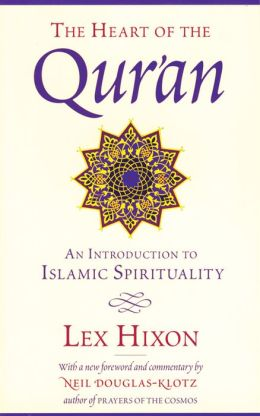 Heart of the Qur'an: An Introduction to Islamic Spirituality