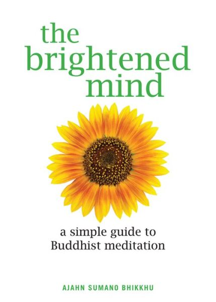 The Brightened Mind: A Simple Guide to Buddhist Meditation