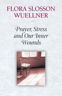 Prayer, Stress and Our Inner Wounds