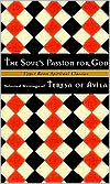 Soul's Passion for God: Selected Writings of Teresa of Avila