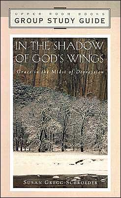 In the Shadow of God's Wings: Group Study Guide