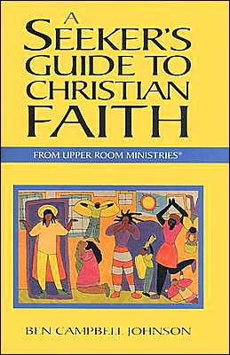 A Seeker's Guide to Christian Faith